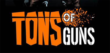 TONS OF GUNS